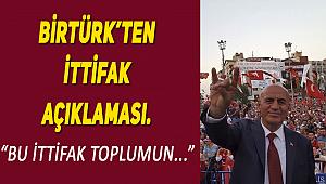 Birtürk'ten İttifak ile ilgili ilk sözler