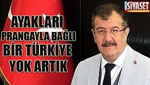''Ayakları prangayla bağlı bir Türkiye yok atık ''