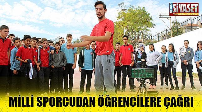 Milli sporcudan öğrencilere çağrı