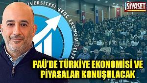 Paü'de Türkiye Ekonomisi Ve Piyasalar konuşulacak