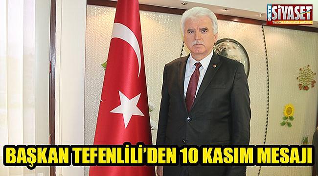 Başkan Tefenlili'den 10 Kasım mesajı