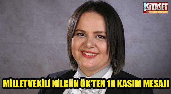 Milletvekili Nilgün Ök'ten 10 Kasım mesajı