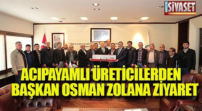 Acıpayam'lı üreticilerden Başkan Osman Zolan'a ziyaret