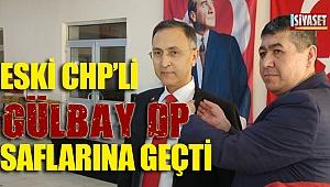 Eski CHP'li Gülbay DP saflarına geçti
