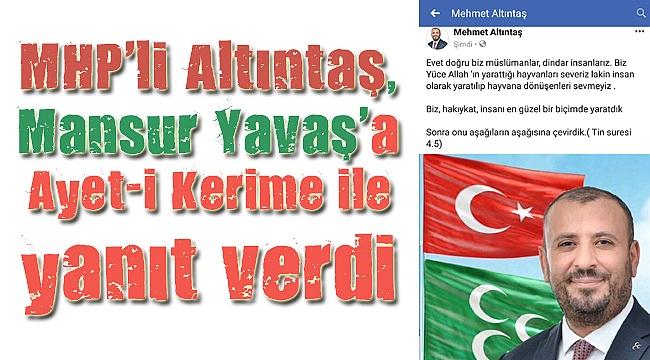 MHP'li Altıntaş, Mansur Yavaş'a Ayet-i Kerime ile yanıt verdi