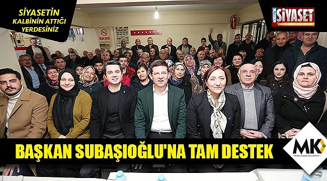 Başkan Subaşıoğlu'na  tam destek