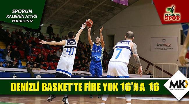 Denizli Basket'te fire yok 16'da 16
