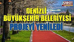 Denizli Büyükşehir Belediyesi projeyi yeniledi