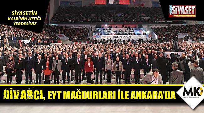 Divarcı, EYT mağdurları ile Ankara'da