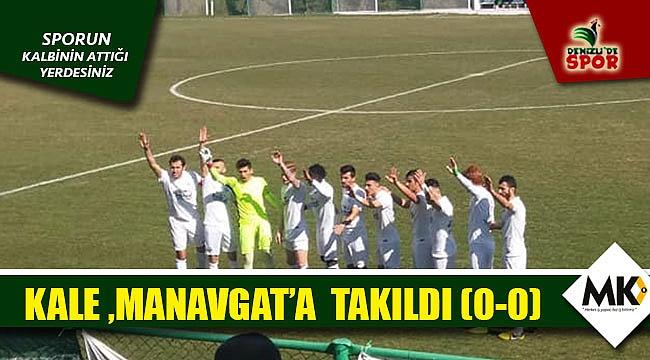 Kale, Manavgat'a takıldı  (0-0)