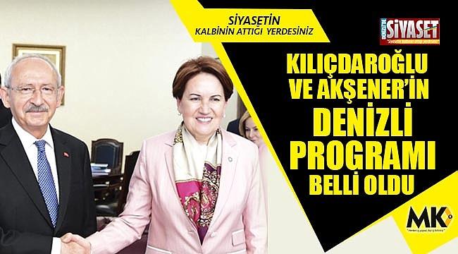 Kılıçdaroğlu ve Akşener'in Denizli programı belli oldu
