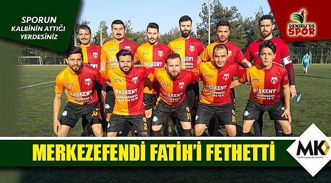 Merkezefendi Fatih'i fethetti