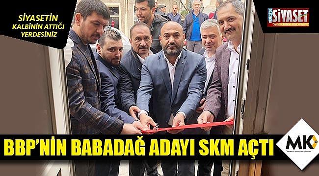 BBP'nin Babadağ adayı SKM açtı
