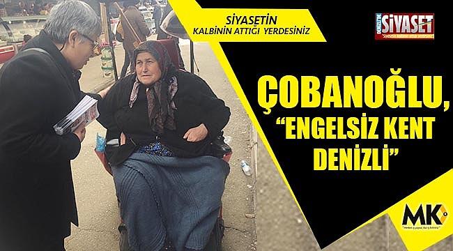 """Çobanoğlu, """"Engelsiz Kent Denizli"""""""