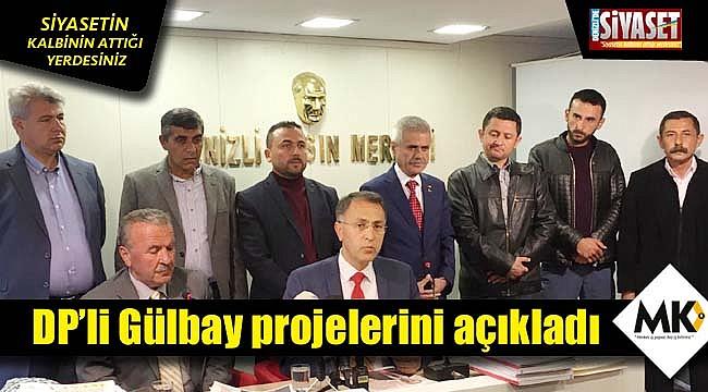 DP'li Mustafa Gülbay projelerini açıkladı
