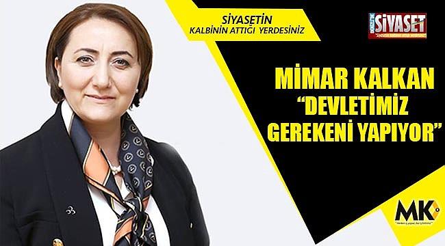 Mimar Kalkan: Devletimiz gerekeni yapıyor