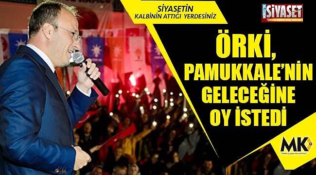 Örki, Pamukkale'nin geleceğine oy istedi