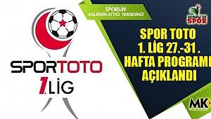 Spor Toto 1. Lig 27.-31. hafta programı açıklandı