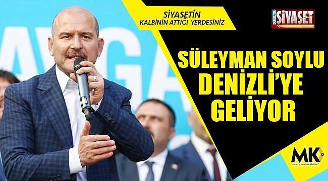 Süleyman Soylu Denizli'ye geliyor