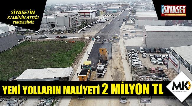 Yeni yolların maliyeti 2 Milyon TL