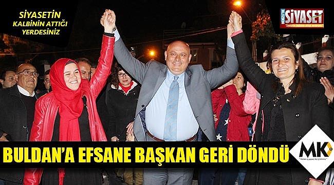 Buldan'a efsane başkan geri döndü