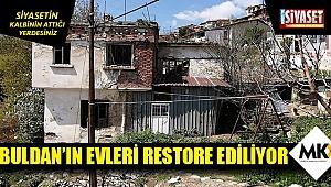 Buldan'ın evleri restore ediliyor