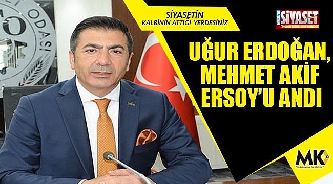 DTO Başkanı Uğur Erdoğan, Mehmet Akif Ersoy'u andı