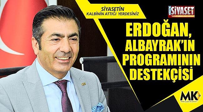 Erdoğan, Albayrak'ın programının destekçisi