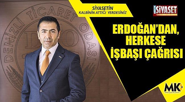 Erdoğan'dan, herkese işbaşı  çağrısı