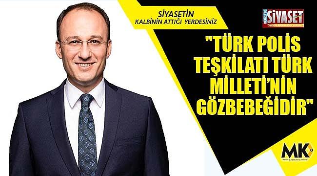 Örki: Türk Polis Teşkilatı Türk Milleti'nin gözbebeğidir
