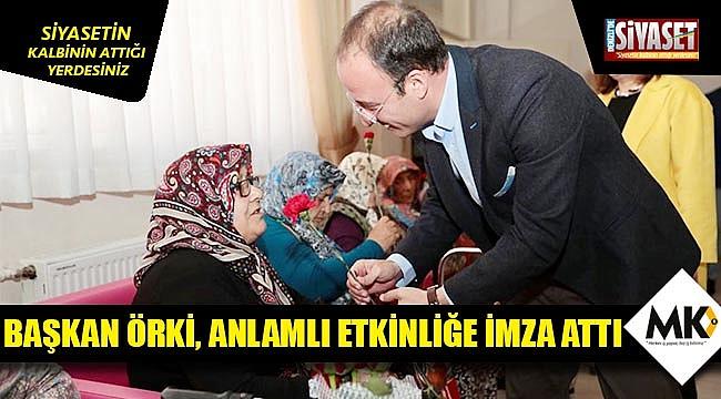 Başkan Örki, anlamlı etkinliğe imza attı