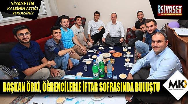 Başkan Örki, öğrencilerle iftar sofrasında buluştu