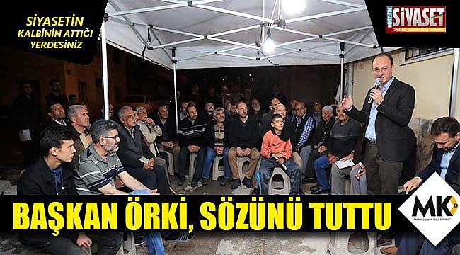 Başkan Örki, sözünü tuttu