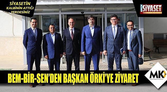 BEM-BİR-SEN'den Başkan Örki'ye ziyaret