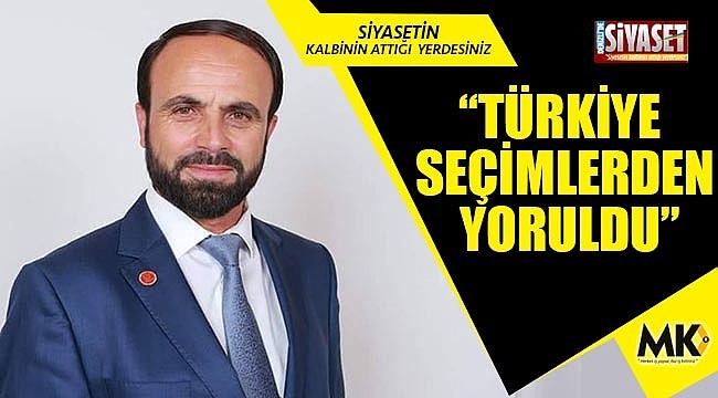 """""""Türkiye seçimlerden yoruldu"""""""