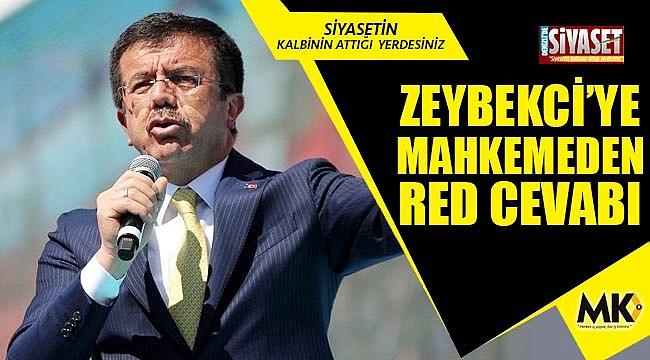 Zeybekci'ye mahkemeden red cevabı