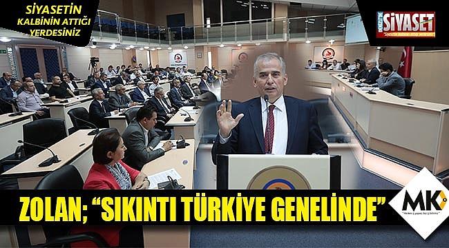 Zolan; ''tüm Türkiye'de sıkıntı var''