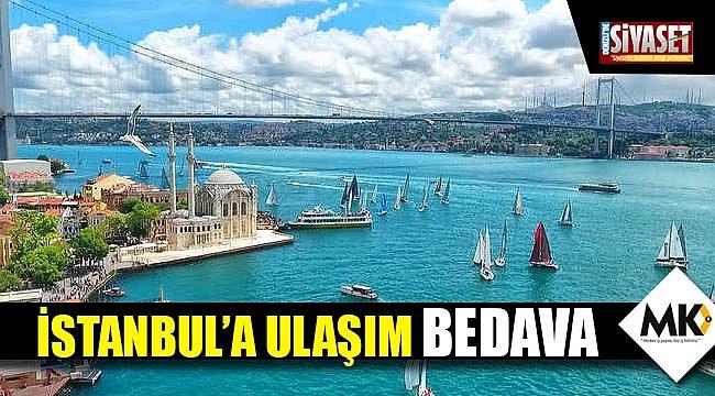 İstanbul'a ulaşım bedava
