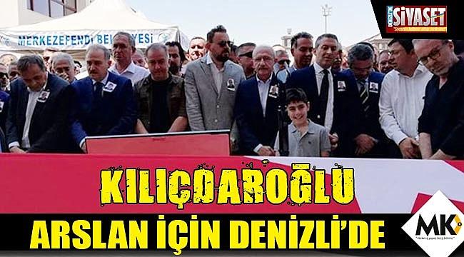 Kılıçdaroğlu, Arslan için Denizli'de