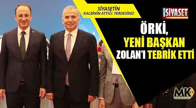 Örki, yeni başkan Zolan'ı tebrik etti