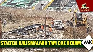 Stad'da çalışmalara tam gaz devam
