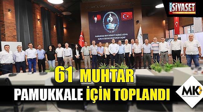 61 muhtar Pamukkale için toplandı