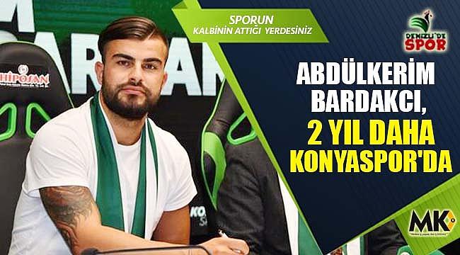 Abdülkerim Bardakcı, 2 yıl daha Konyaspor'da
