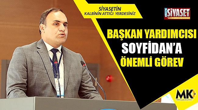 Başkan yardımcısı Soyfidan'a önemli görev