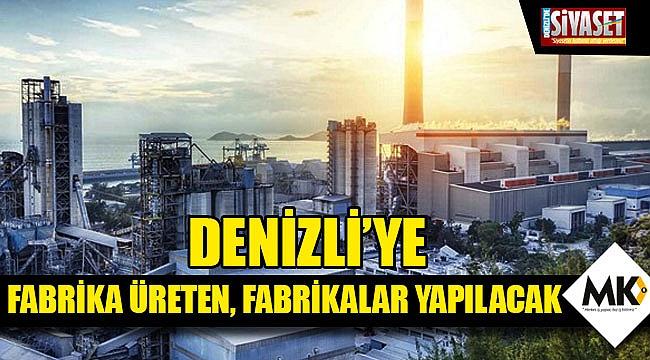 Denizli'ye fabrika üreten, fabrikalar yapılacak