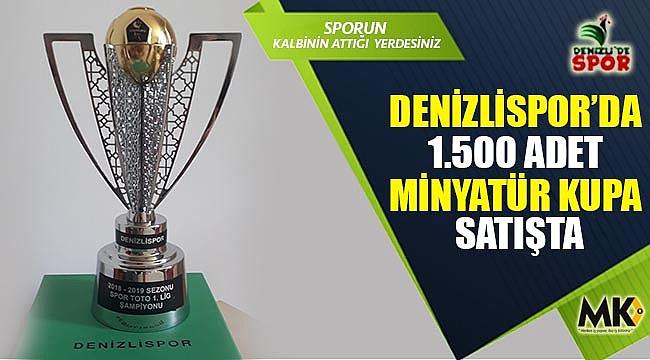 Denizlispor'da 1.500 adet minyatür kupa satışta