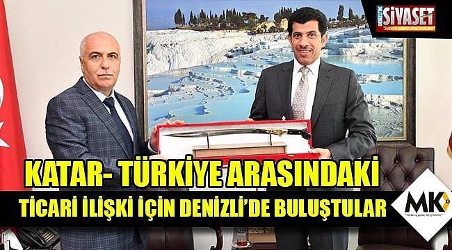 Katar- Türkiye arasındaki ticari ilişki için Denizli'de buluştular