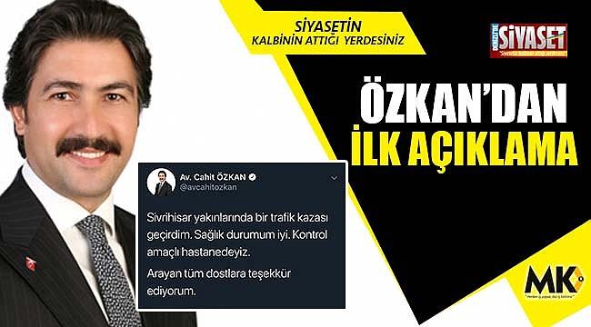 Özkan'dan ilk açıklama geldi