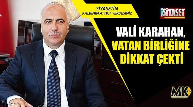 Vali Karahan, vatan birliğine dikkat çekti