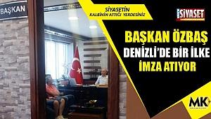 Başkan Özbaş, Denizli'de bir ilke imza atıyor